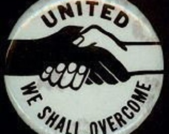 1963-64 WE SHALL OVERCOME Historic Pinback Button