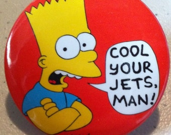 Vintage 1989 SIMPSONS Button 1.75 inch BART Cool Your Jets Man