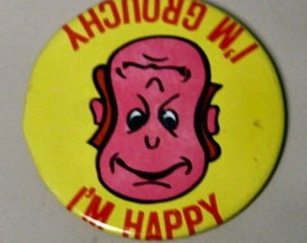 1960-70s Groovy Badge IM GROUCHY Im HAPPY