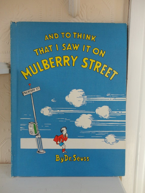 Dr. Suess - And to Think That I Saw it on Mulberry Street