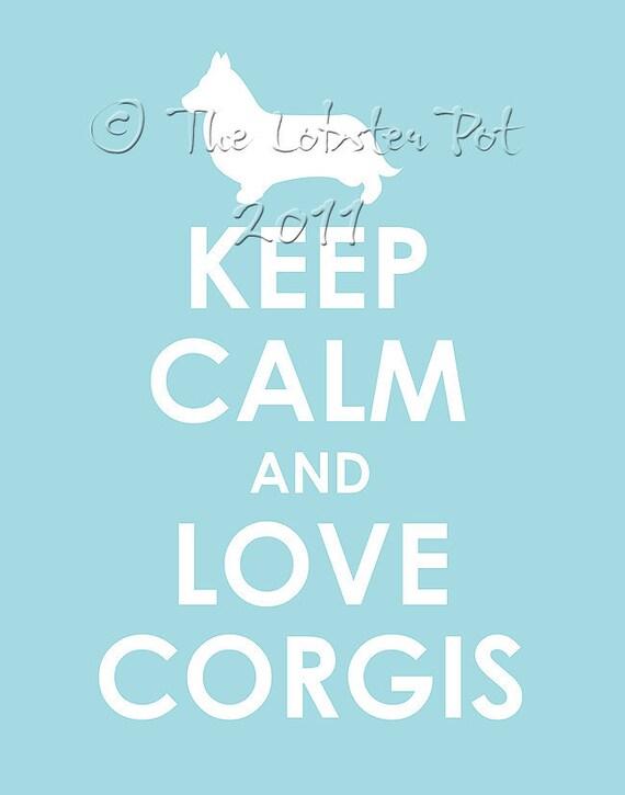 RESERVED for Georgie Keep Calm and Love Corgis and Corgi On Prints
