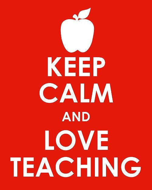 Lovely Teacher Quotes: Stay Calm And Love Teaching And Carry On Print