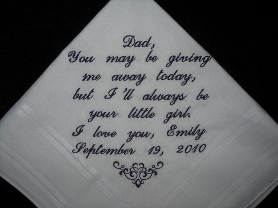 Father of the Bride Hankie Wedding Handkerchief  You may be giving me away today, but I'll always be your little girl. Custom Embroidrey
