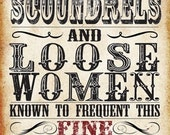 Scoundrels and Loose Women Here 8x10 High Quality Print