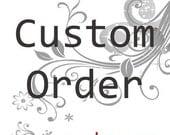 Custom Order For noirliliana
