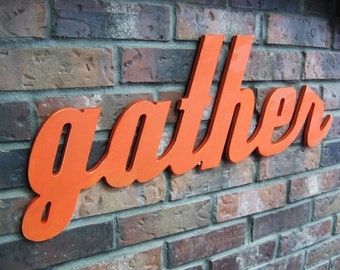 Orange Gather Sign - Wood Wall Decor - Family Room - Kitchen - 28 X 12 - Signage - Thanksgiving Decor - Gallery Wall  - Holiday Decor