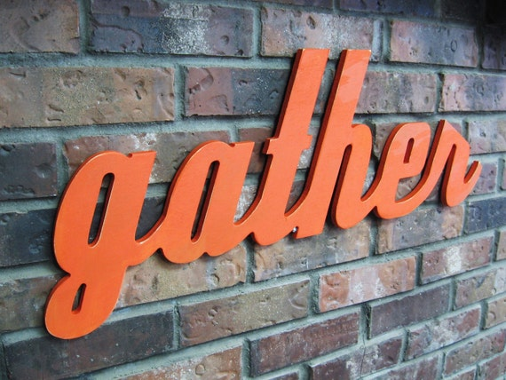 Items similar to Orange Gather Sign - Wood Wall Decor - Family Room -  Kitchen - 28 X 12 - Signage - Thanksgiving Decor - Gallery Wall - Holiday