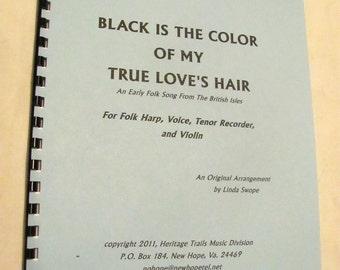 Black Is The Color Of My True Loves Hair, original folk music arrangement by Linda Swope