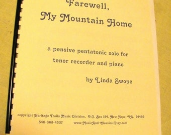 Farewell, My Mountain Home - a solo for tenor recorder and piano, original music by Linda Swope