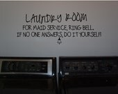 Laundry Room for maid service, ring bell.  If no one answers, do it yourself...Vinyl Lettering...BUY 2 GET 1 FREE