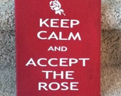 Bachelor...Keep Calm and Accept the Rose... vinyl lettering