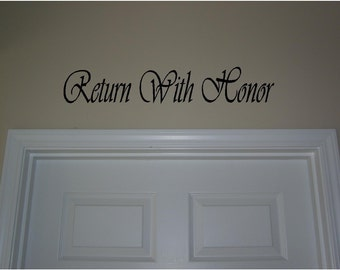 Return with Honor....LDS...vinyl lettering.