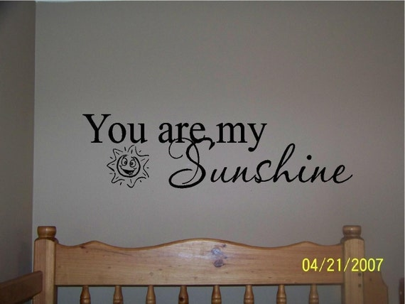 You are my Sunshine...buy 2 get 1 free...vinyl lettering