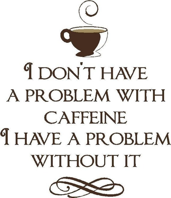 vinyl coffee problem wall quote. Black Bedroom Furniture Sets. Home Design Ideas
