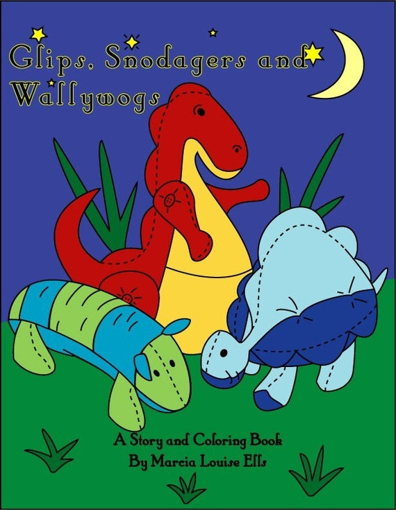 Glips, Snodagers and Wallywogs a story and coloring book
