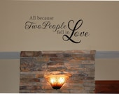 All Because Two People Fell in Love Wall Decal - Love Wall Decal - Love Wall Art - Vinyl Wall Decal - Family Wall Decal