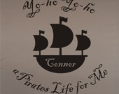 A Pirates Life for Me - Vinyl Wall Decal