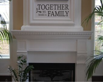 Together we make a family - Vinyl wall decal