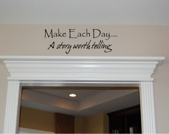 Make each Day... - Vinyl wall decal