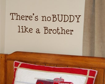 noBuddy like a Brother - Vinyl Wall Decal