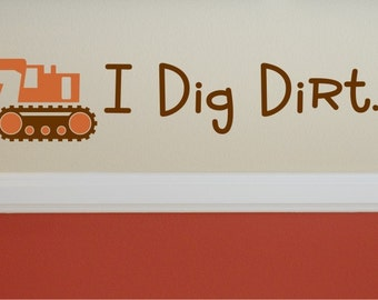 I Dig Dirt Kit - Vinyl Wall Decal
