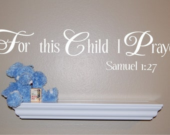 For this Child I Prayed Wall Decal - Scripture Wall Decal - Nursery Wall Decal - Bible Verse Wall Decal - Christian Wall Decal - Nursery Art