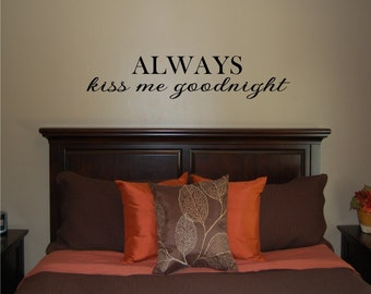 Always Kiss Me Goodnight Two - Vinyl Wall Decal