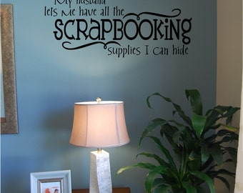 All the Scrapbooking Supplies I Can Hide - Vinyl Wall Decal