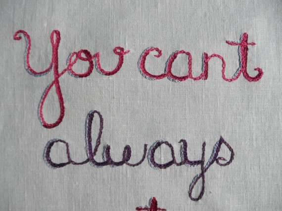 You Can't Always Get What You Want, embroidered art