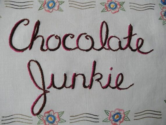 Chocolate Junkie, embroidered art, chocolate gift, ooak, mothers day, milk chocolate, dark milk chocolate, euphoria, yummy