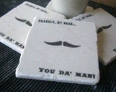 You Da' Man Coasters - Gift for Him - Set of 4 Tiles - Ready to Ship