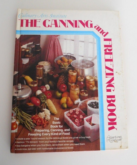 The Canning and Freezing Book- The Culinary Arts Institute 1975