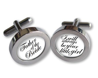 Father of the Bride Cufflinks - For Dad on Your Wedding Day - I will always be your little girl- Script font - Waterproof