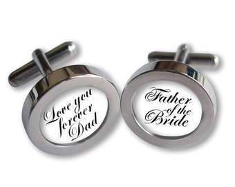 Father of the Bride Cufflinks - For Dad on Your Wedding Day -Love you forever Dad- Script font - Waterproof