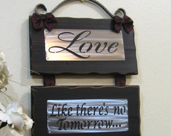 LOVE like there's NO TOMORROW - Wall Hanging- Plaque- Sign- Metal- Cedar- Wrought iron - 10 Year Anniversary - Wedding gift