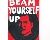 Star Trek Print Scotty Beam Yourself Up