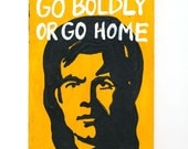 Star Trek Print Captain Kirk Go Boldly or Go Home