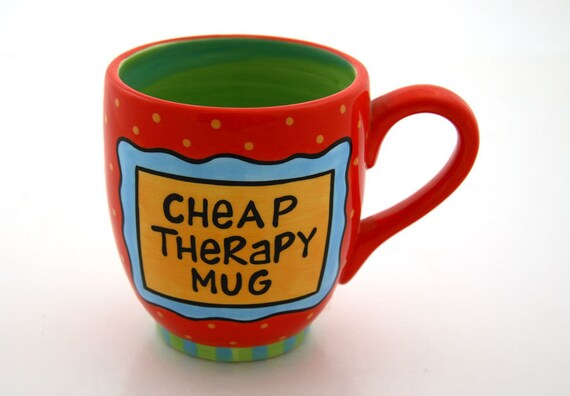 Cheap Therapy Funny Mug