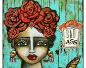 Frida Kahlo - Mexican Folk Art - Bad Ass fine art print of a mixed media painting by Lisa Ferrante