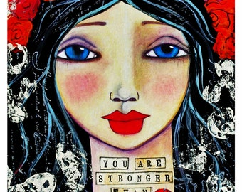 You Are Stronger Than You Think Fine Art Print of Mixed Media painting