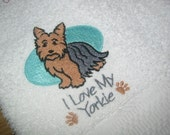 EMBROIDERED TOWEL THAT SAYS I LOVE MY YORKIE
