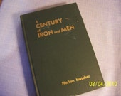 A Century of Iron and Men by Harlan Hatcher