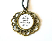 Lord of the rings Tolkien Quote Necklace. Back to school jewelry. LOTR nerd geek lover. Literary jewelry. Black cord and antique brass.
