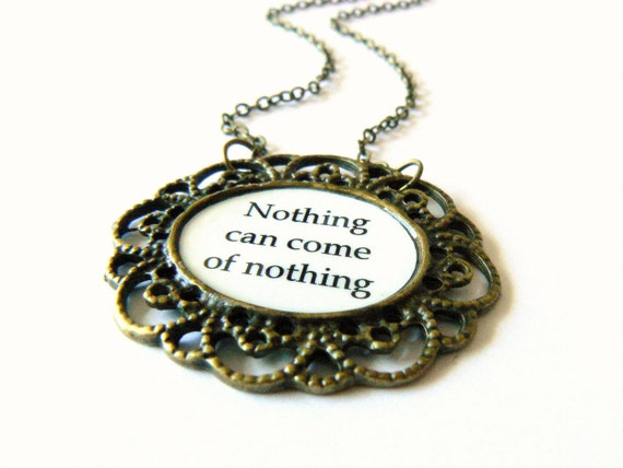 Shakespeare jewelry. Inspirational King Lear quote necklace. Black and white in antique bronze.