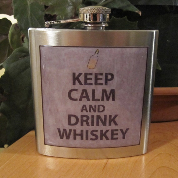 Keep Calm and Drink Whiskey Liquor Hip Flask