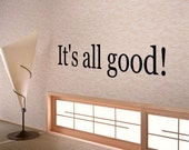 Its all good  vinyl wall decal