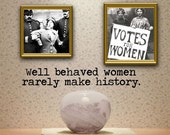Well Behaved Women vinyl wall decal