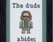 The Big Lebowski - The Dude - The Dude Abides Cross Stitch