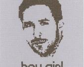 PATTERN Ryan Gosling Hey Girl Cross Stitch