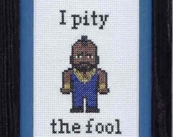 PATTERN - Mr T- I Pity the Fool Cross Stitch